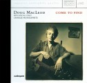 DOUG MACLEOD - COME TO FIND XRCD