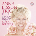 Anne Bisson Trio - Four Seasons in Jazz - Live at Bernie\'s