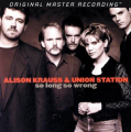 Alison Krauss & Union Station: So Long, So Wrong
